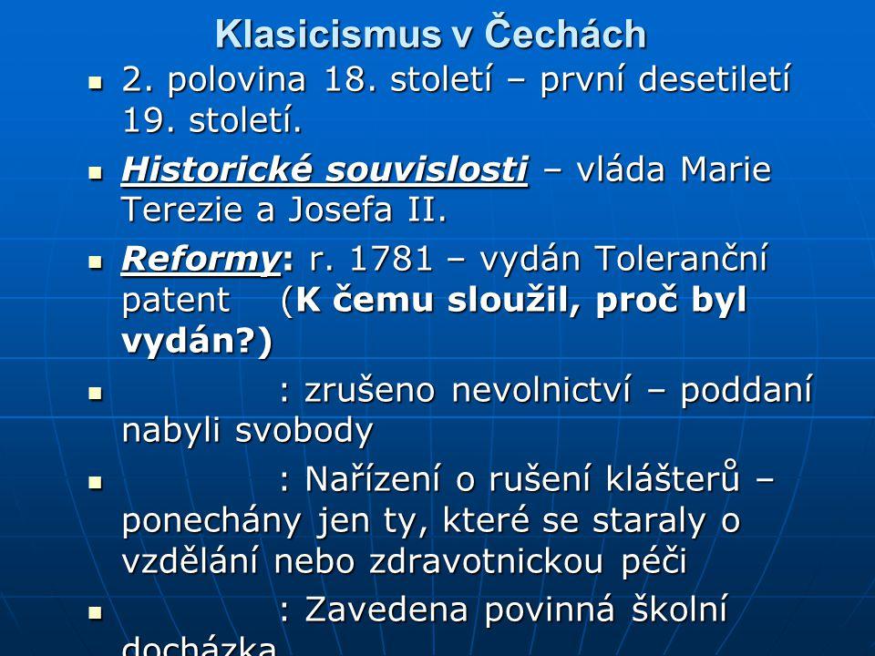 Klasicismus v Čechách 2. polovina 18. století – první desetiletí 19. století. Historické souvislosti – vláda Marie Terezie a Josefa II.