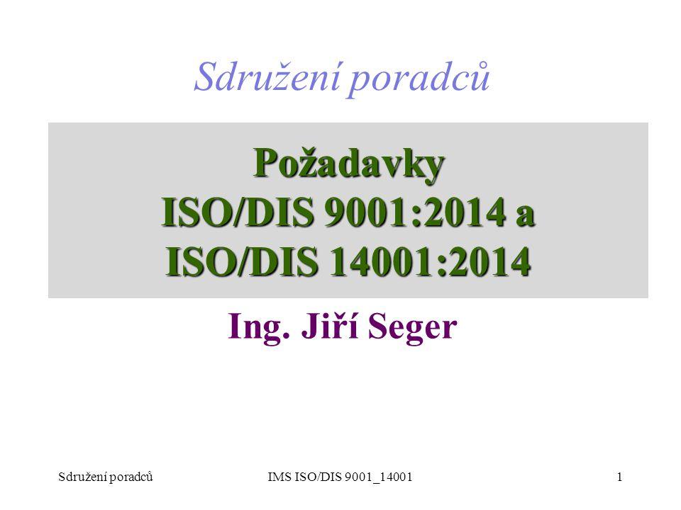 Požadavky ISO/DIS 9001:2014 a ISO/DIS 14001:2014
