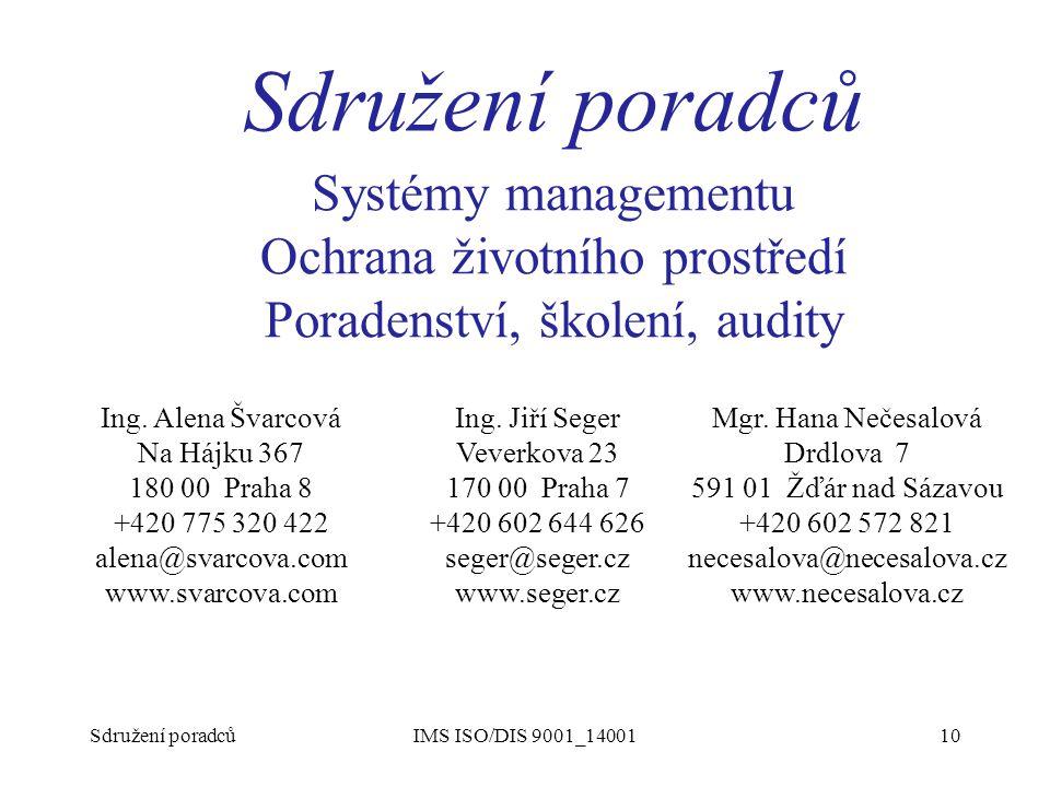 Seminář CIR 30.5.2012 ISO/DIS 9001 a 14001:2014. Sdružení poradců. Systémy managementu Ochrana životního prostředí Poradenství, školení, audity.