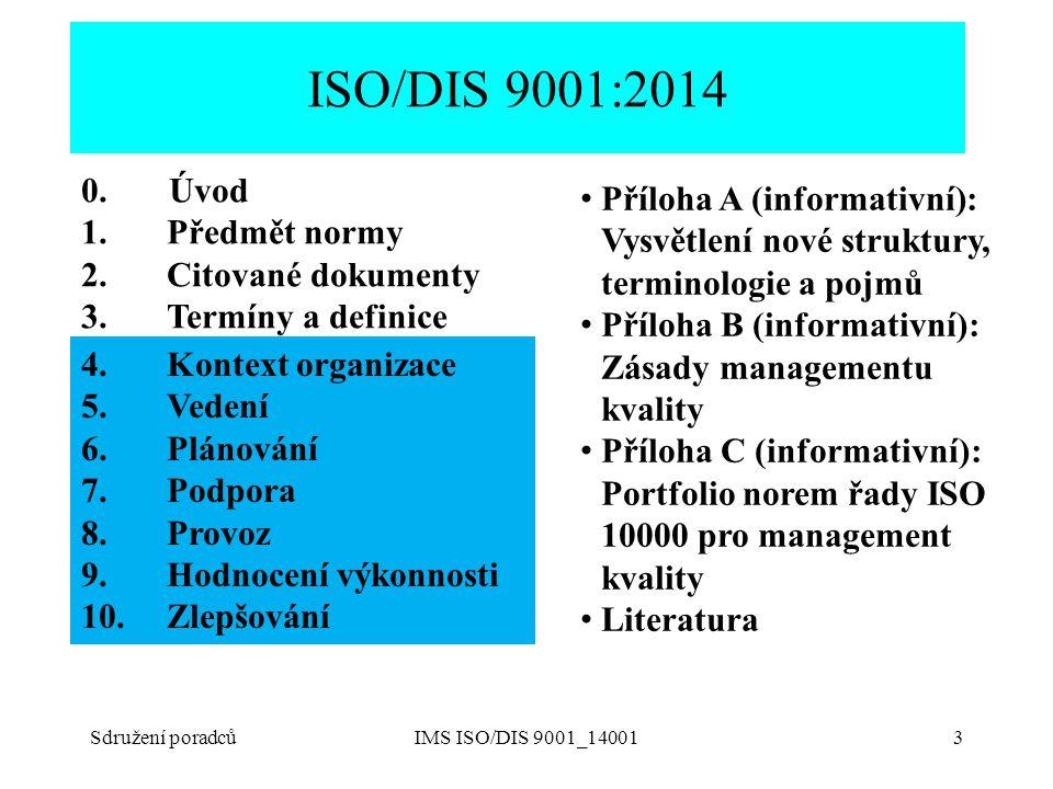 Podklady ke školení ISO/DIS 9001 a 14001:2014. ISO/DIS 9001:2014. 0. Úvod. Předmět normy. Citované dokumenty.