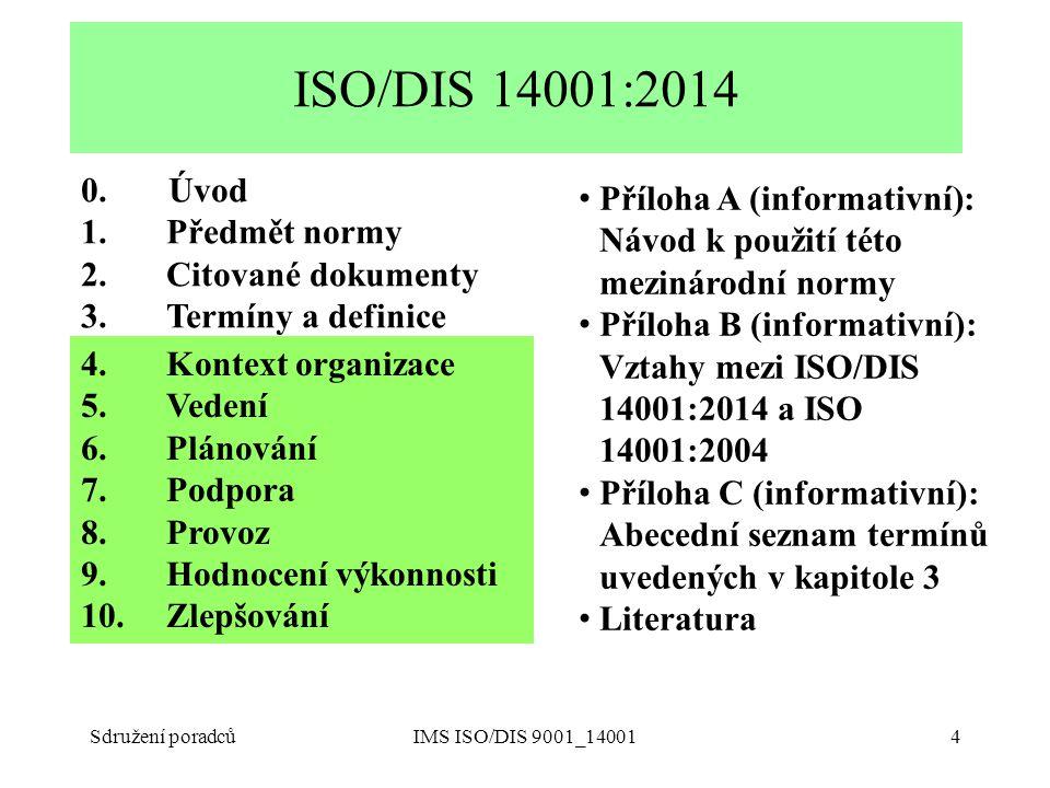 Podklady ke školení ISO/DIS 9001 a 14001:2014. ISO/DIS 14001:2014. 0. Úvod. Předmět normy.