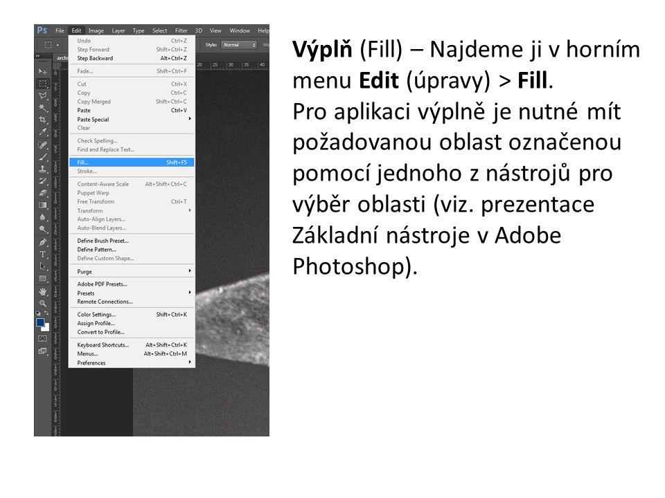 Výplň (Fill) – Najdeme ji v horním menu Edit (úpravy) > Fill.