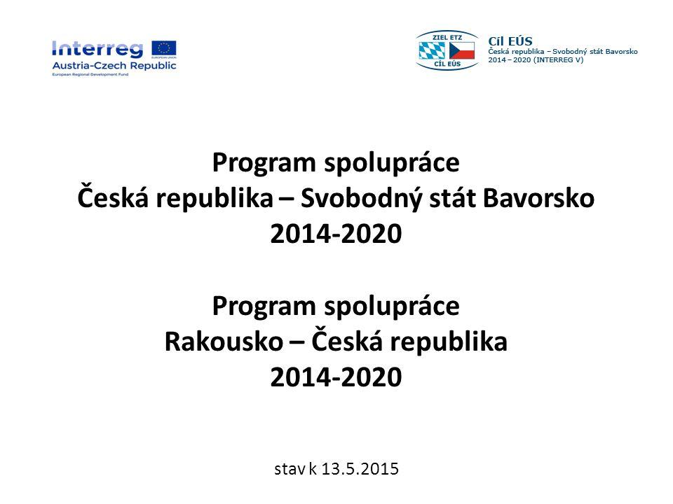 Program spolupráce Česká republika – Svobodný stát Bavorsko 2014-2020 Program spolupráce Rakousko – Česká republika