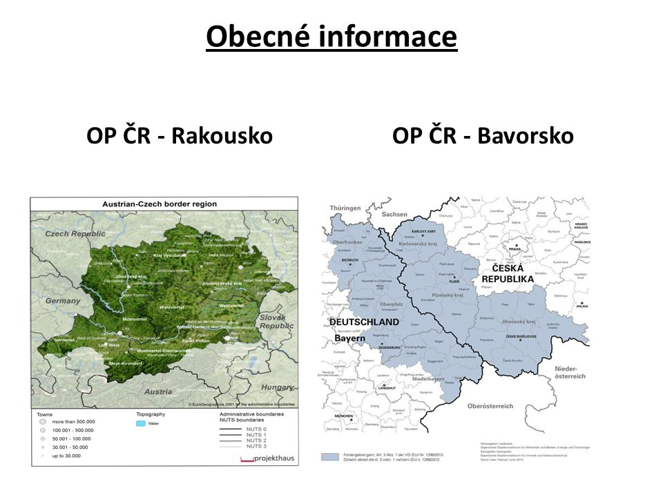 Obecné informace OP ČR - Rakousko OP ČR - Bavorsko