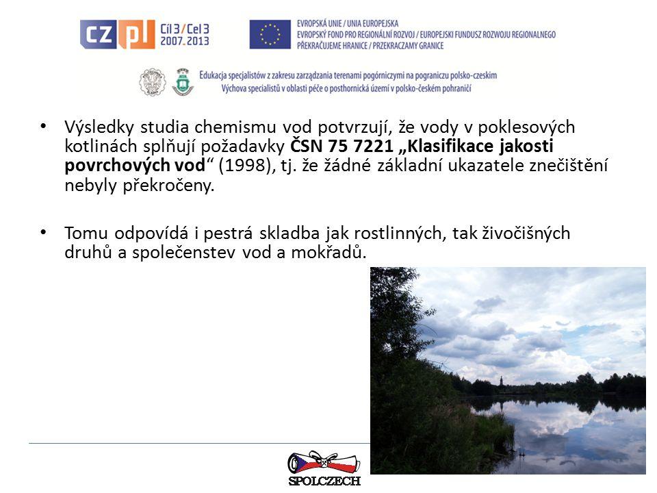 """Výsledky studia chemismu vod potvrzují, že vody v poklesových kotlinách splňují požadavky ČSN 75 7221 """"Klasifikace jakosti povrchových vod (1998), tj. že žádné základní ukazatele znečištění nebyly překročeny."""
