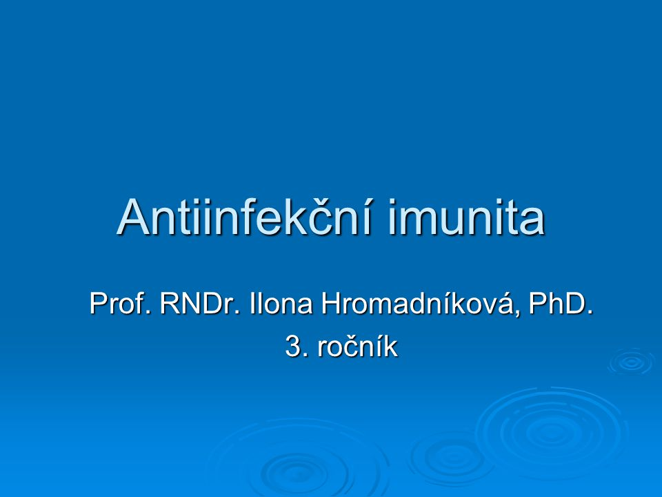Prof. RNDr. Ilona Hromadníková, PhD. 3. ročník