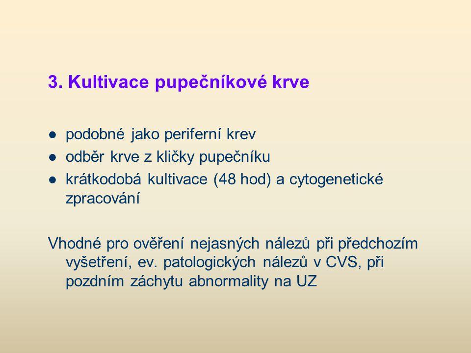 3. Kultivace pupečníkové krve