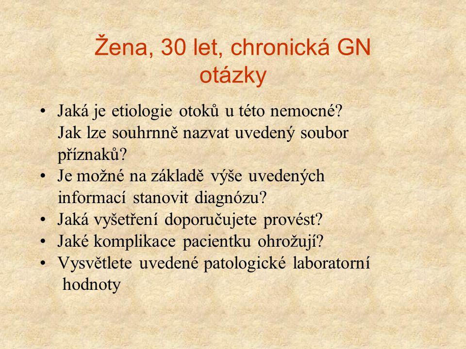 Žena, 30 let, chronická GN otázky