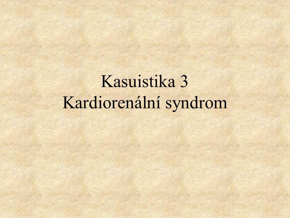 Kasuistika 3 Kardiorenální syndrom