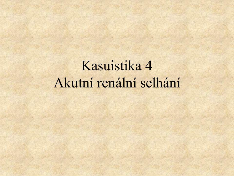 Kasuistika 4 Akutní renální selhání