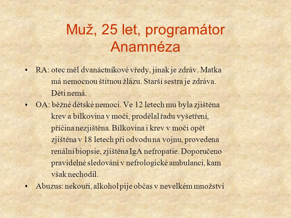 Muž, 25 let, programátor Anamnéza