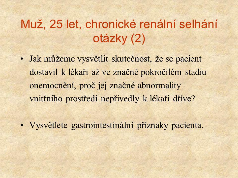 Muž, 25 let, chronické renální selhání otázky (2)