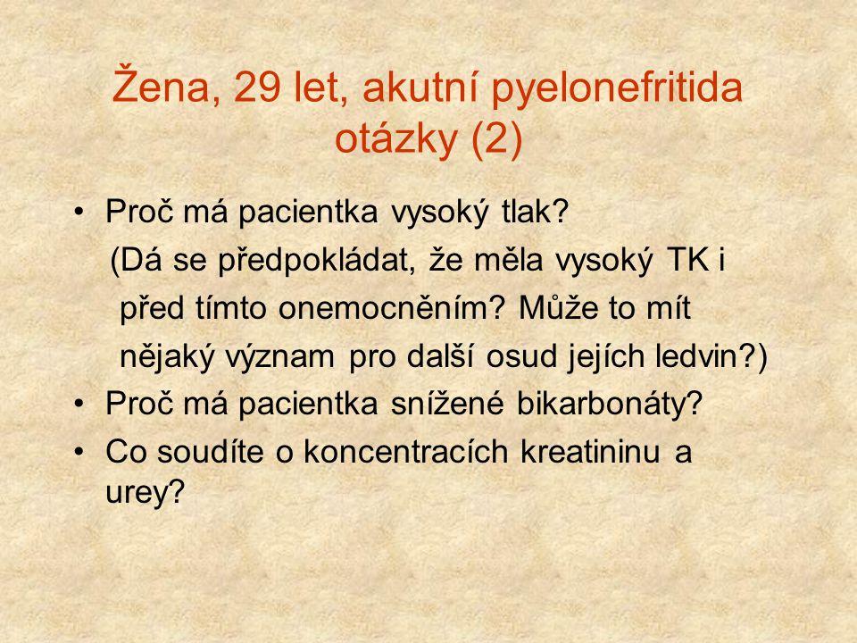 Žena, 29 let, akutní pyelonefritida otázky (2)