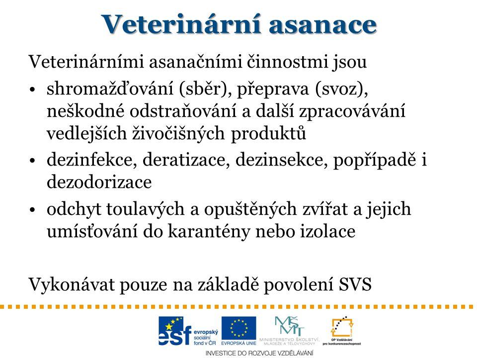 Veterinární asanace Veterinárními asanačními činnostmi jsou