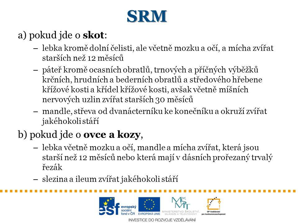 SRM a) pokud jde o skot: b) pokud jde o ovce a kozy,