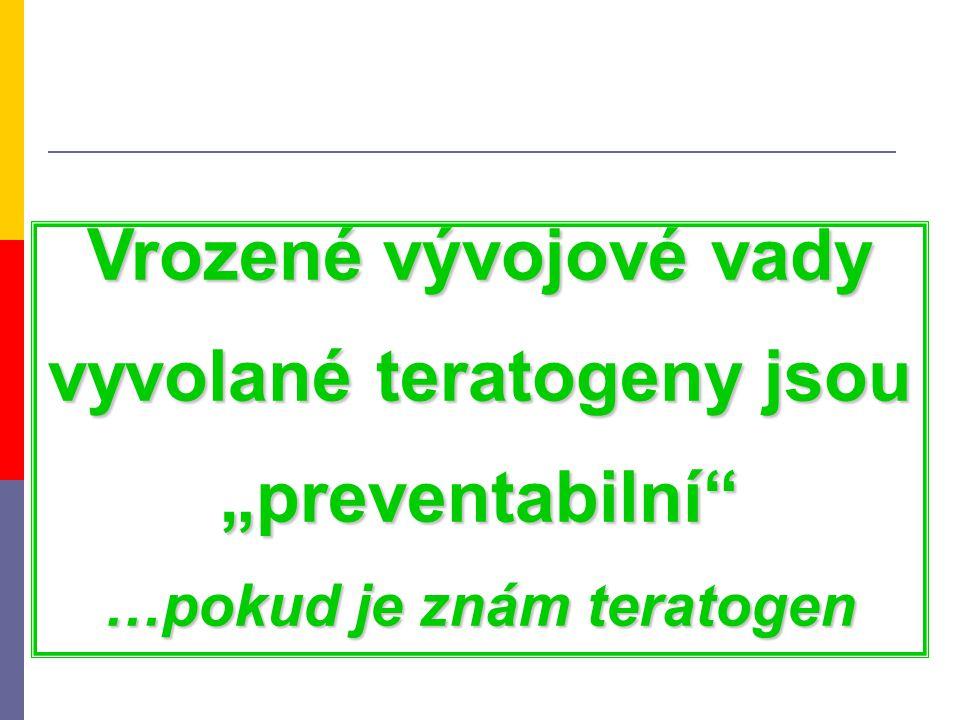 """Vrozené vývojové vady vyvolané teratogeny jsou """"preventabilní"""