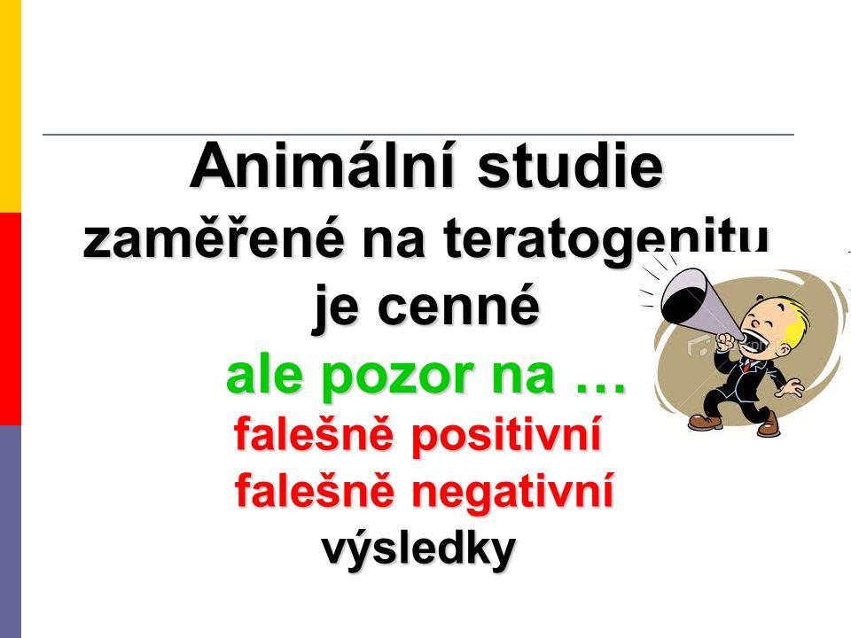 Animální studie zaměřené na teratogenitu je cenné