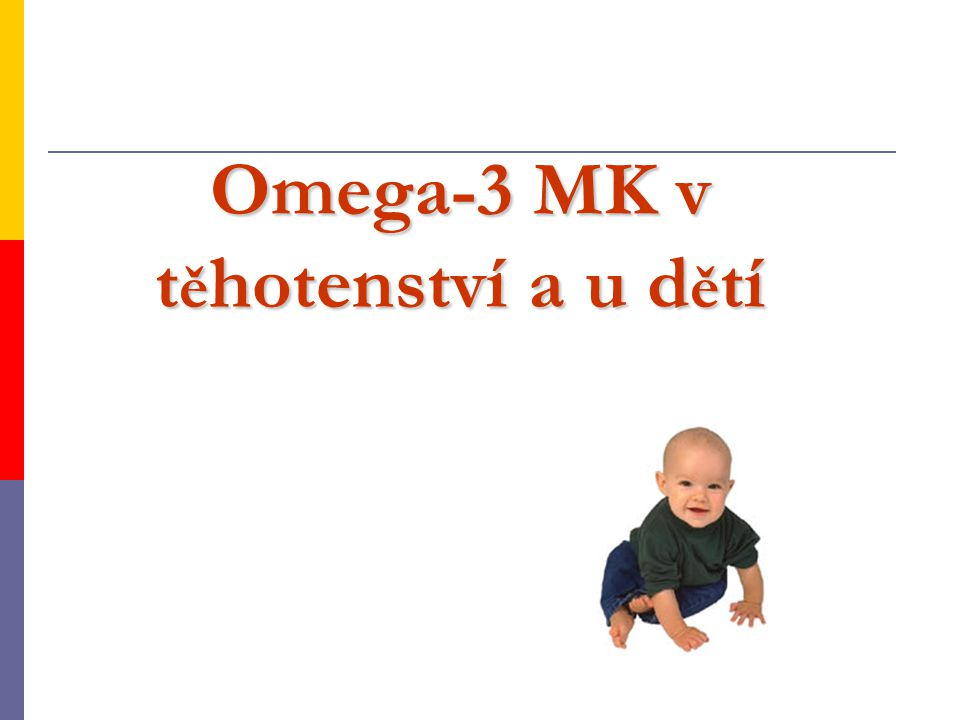 Omega-3 MK v těhotenství a u dětí