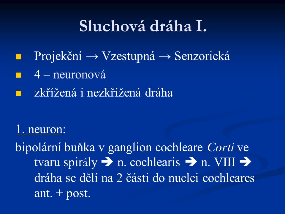 Sluchová dráha I. Projekční → Vzestupná → Senzorická 4 – neuronová