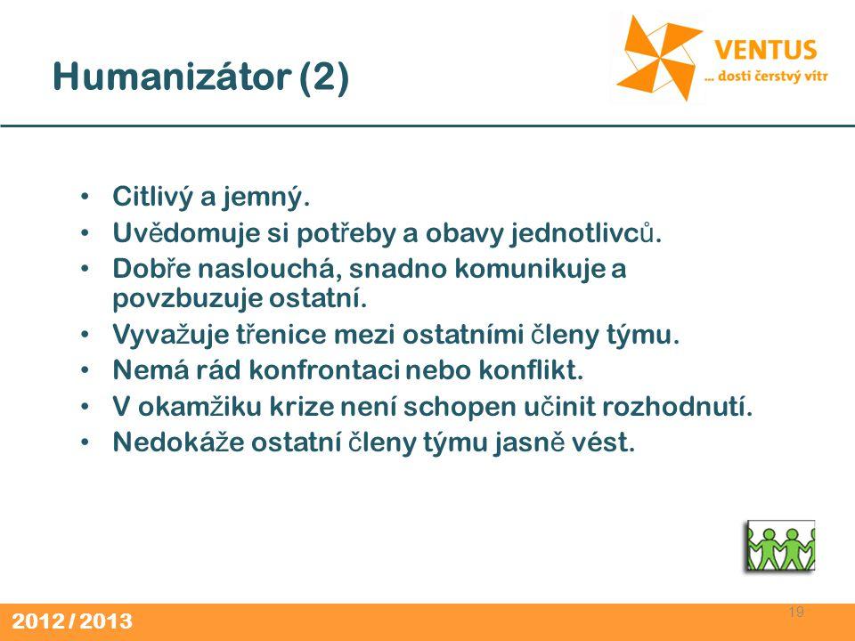 Humanizátor (2) Citlivý a jemný.