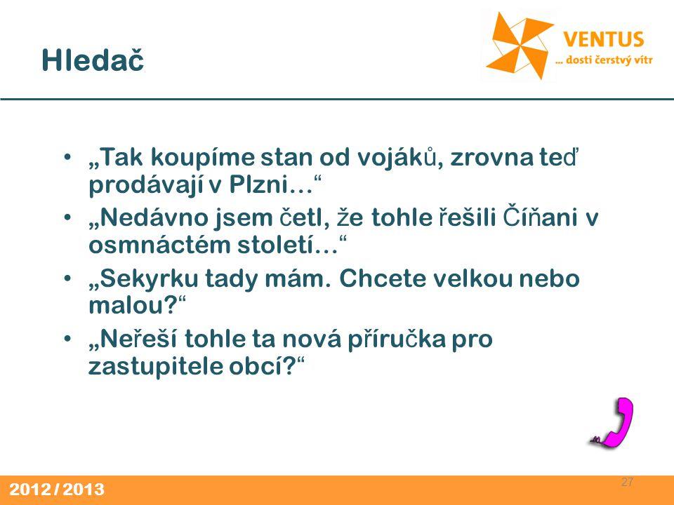 """Hledač """"Tak koupíme stan od vojáků, zrovna teď prodávají v Plzni…"""