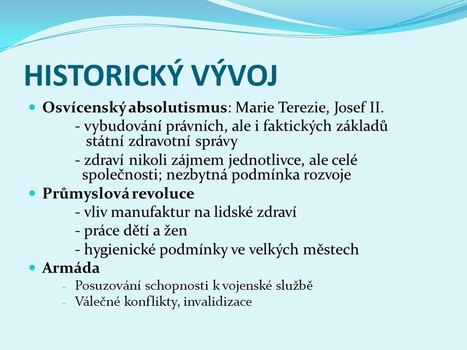 HISTORICKÝ VÝVOJ Osvícenský absolutismus: Marie Terezie, Josef II.