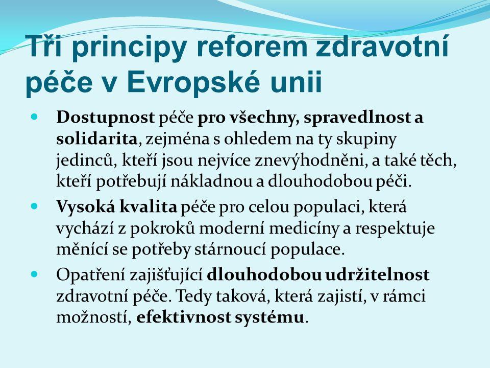 Tři principy reforem zdravotní péče v Evropské unii