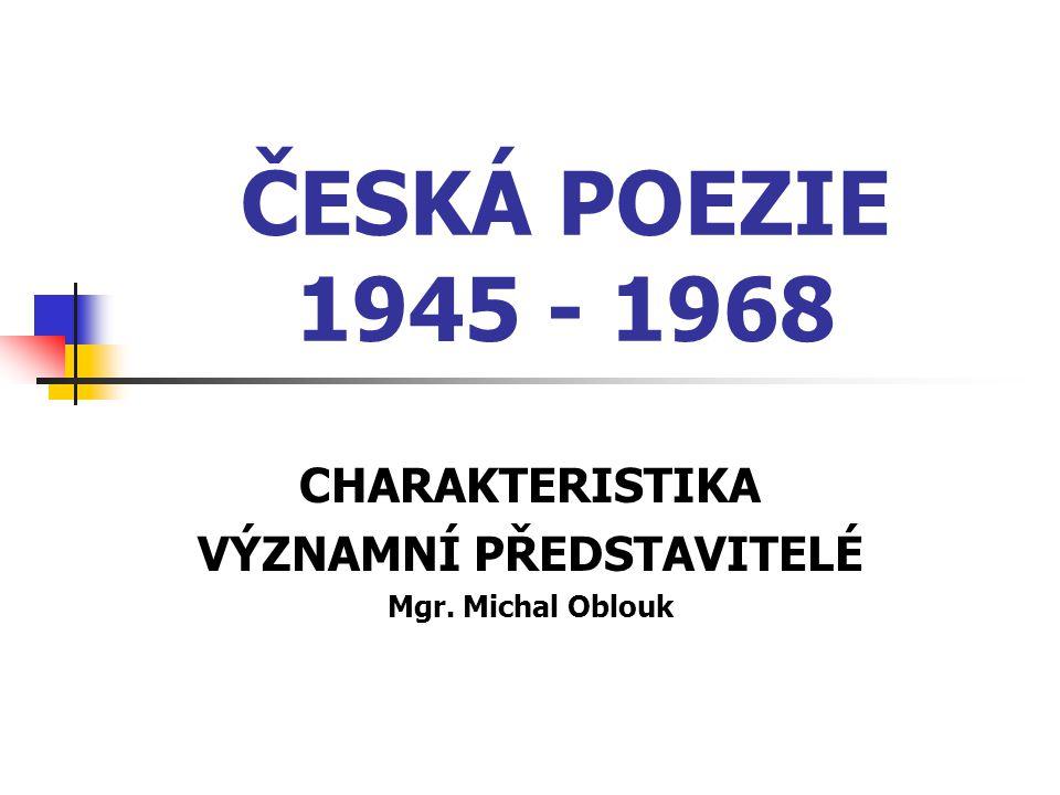 CHARAKTERISTIKA VÝZNAMNÍ PŘEDSTAVITELÉ Mgr. Michal Oblouk