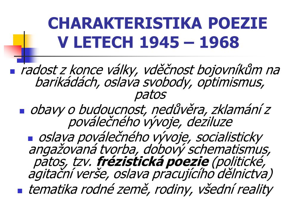 CHARAKTERISTIKA POEZIE V LETECH 1945 – 1968