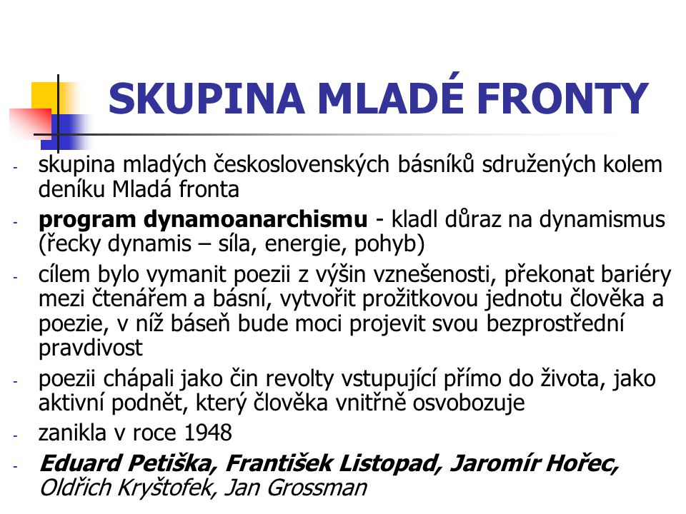 SKUPINA MLADÉ FRONTY skupina mladých československých básníků sdružených kolem deníku Mladá fronta.