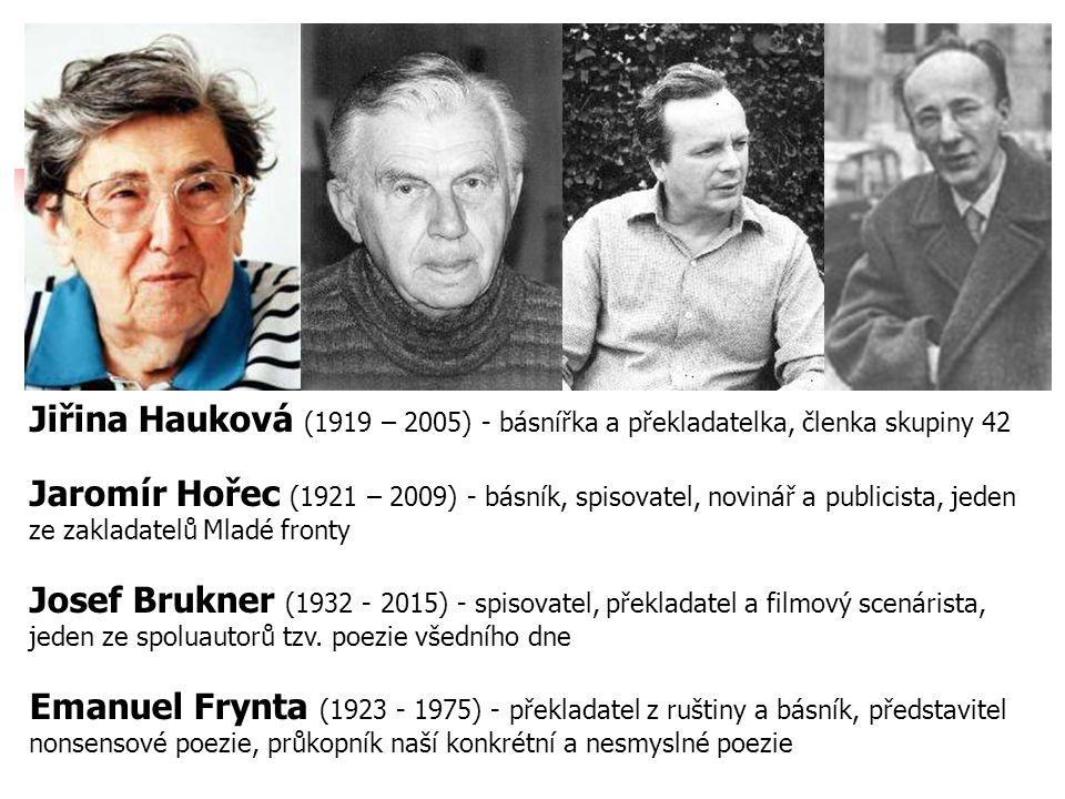 Jiřina Hauková (1919 – 2005) - básnířka a překladatelka, členka skupiny 42