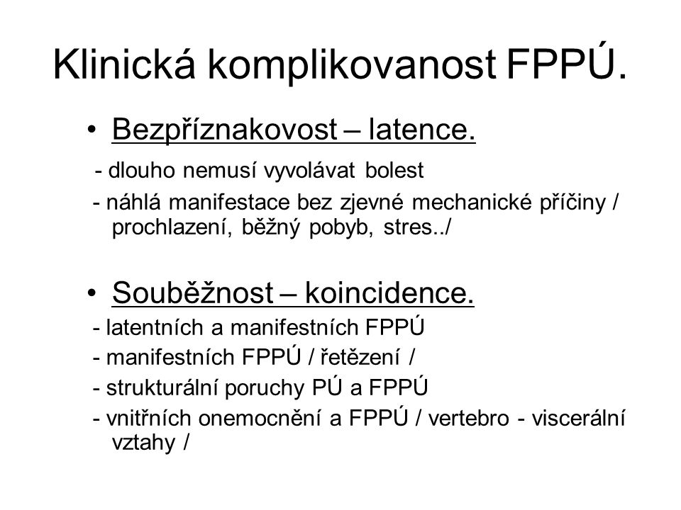 Klinická komplikovanost FPPÚ.