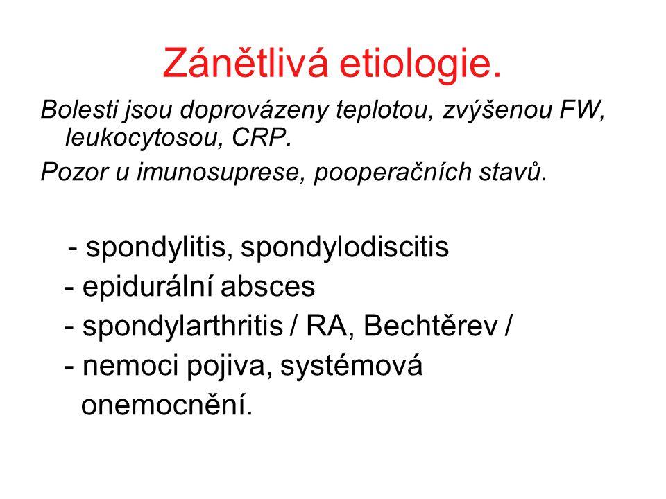 Zánětlivá etiologie. - spondylitis, spondylodiscitis