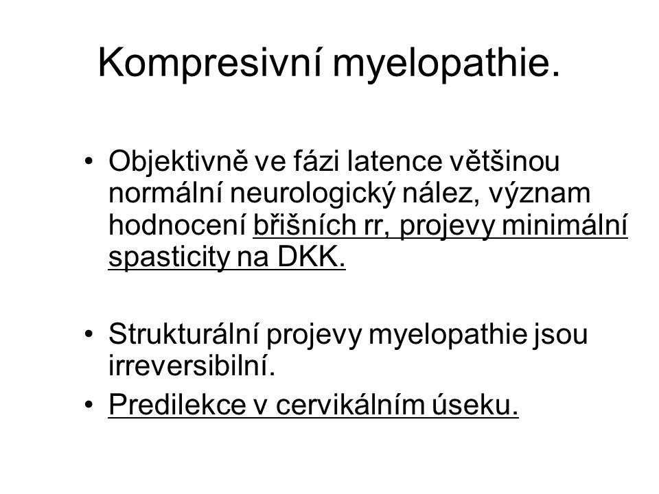 Kompresivní myelopathie.