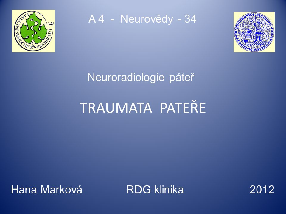 TRAUMATA PATEŘE A 4 - Neurovědy - 34 Neuroradiologie páteř