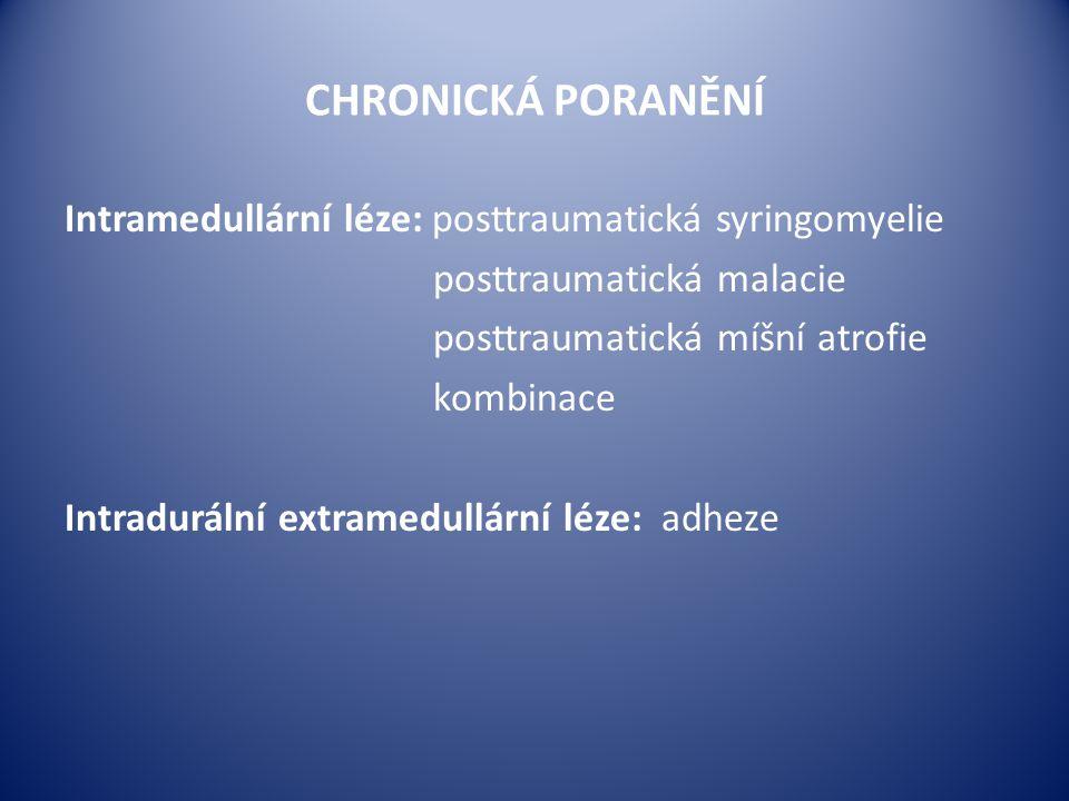 CHRONICKÁ PORANĚNÍ Intramedullární léze: posttraumatická syringomyelie