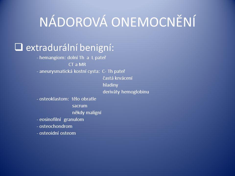 NÁDOROVÁ ONEMOCNĚNÍ extradurální benigní: