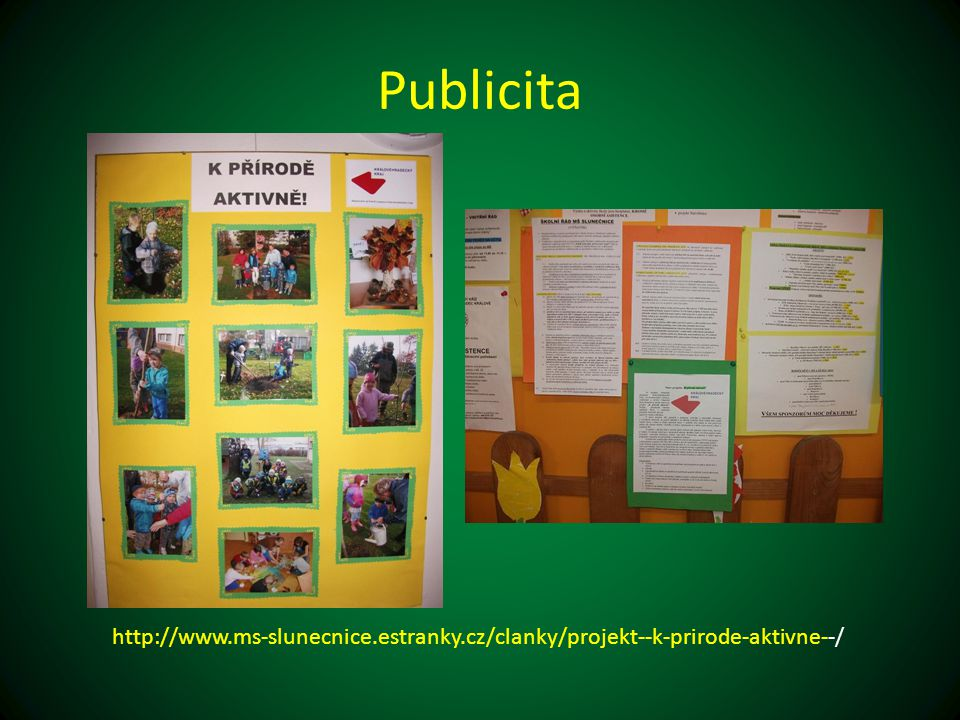 Publicita http://www.ms-slunecnice.estranky.cz/clanky/projekt--k-prirode-aktivne--/