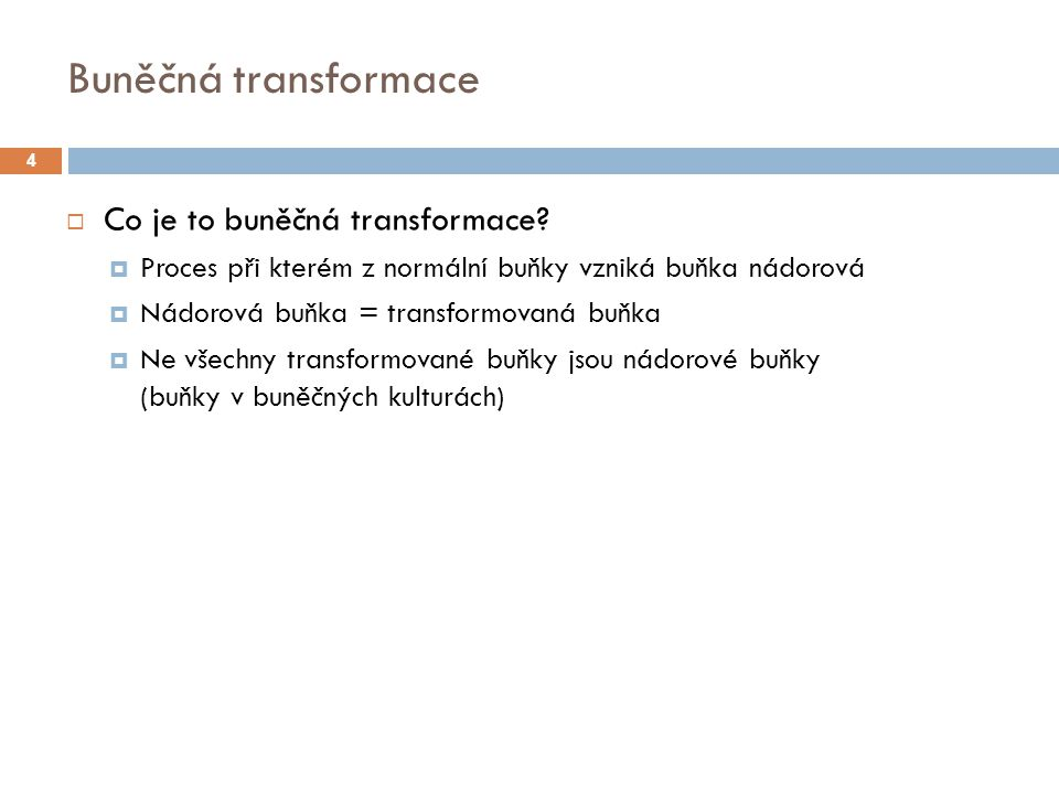 Buněčná transformace Co je to buněčná transformace