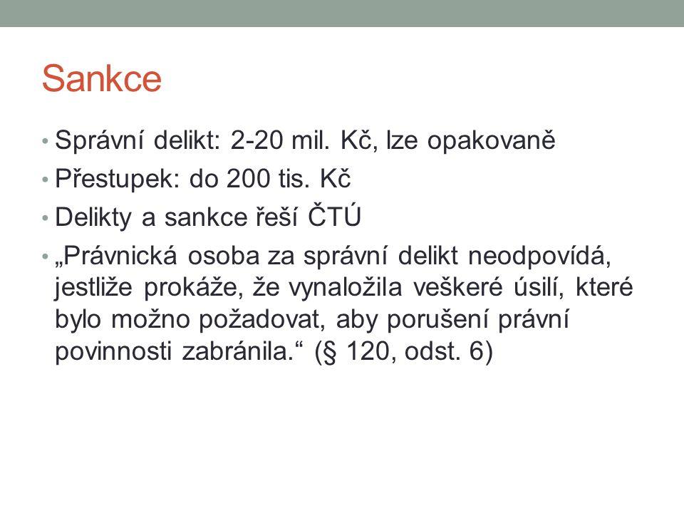 Sankce Správní delikt: 2-20 mil. Kč, lze opakovaně
