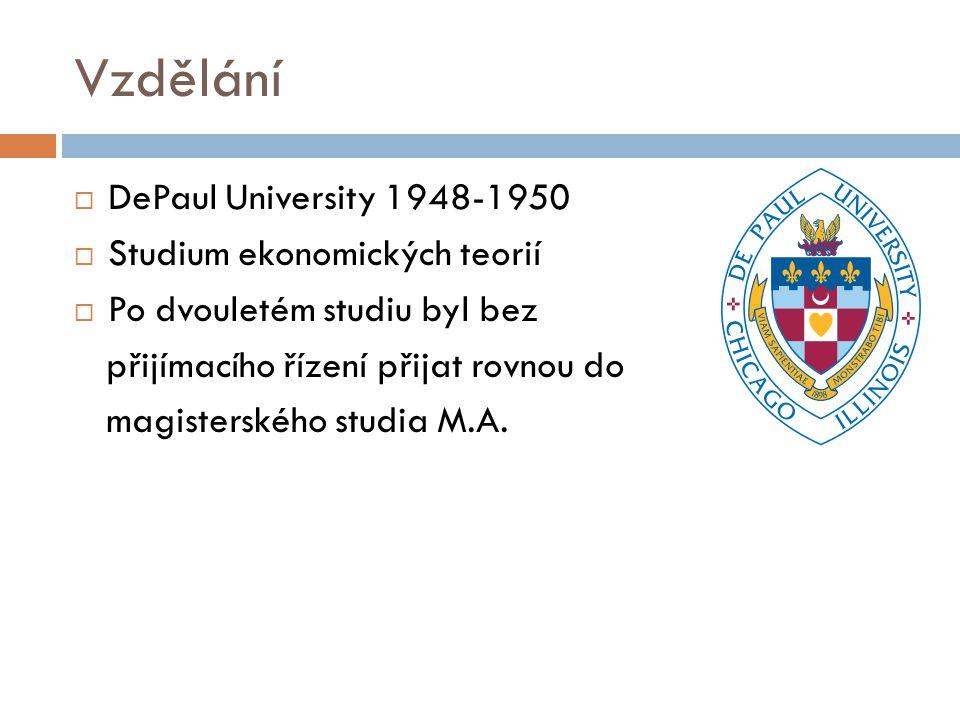 Vzdělání DePaul University 1948-1950 Studium ekonomických teorií