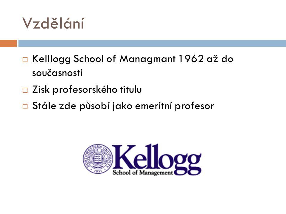Vzdělání Kelllogg School of Managmant 1962 až do současnosti