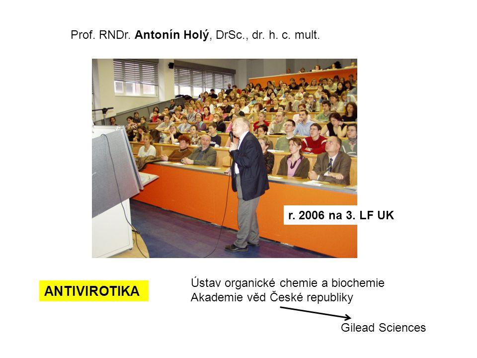 ANTIVIROTIKA Prof. RNDr. Antonín Holý, DrSc., dr. h. c. mult.