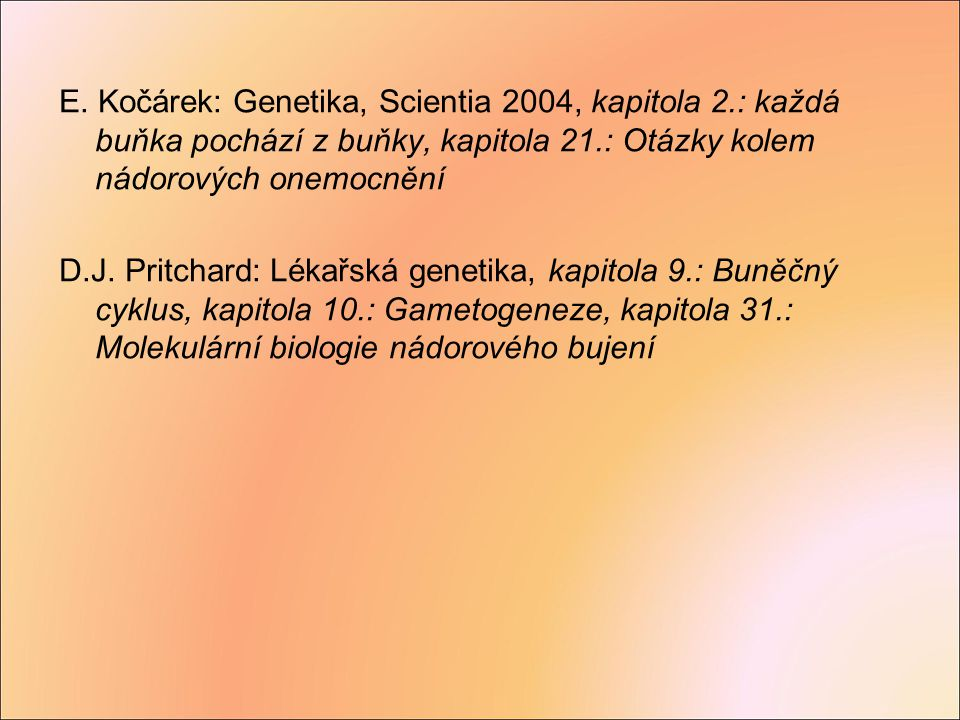 E. Kočárek: Genetika, Scientia 2004, kapitola 2