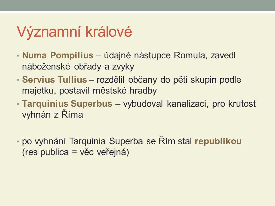 Významní králové Numa Pompilius – údajně nástupce Romula, zavedl náboženské obřady a zvyky.