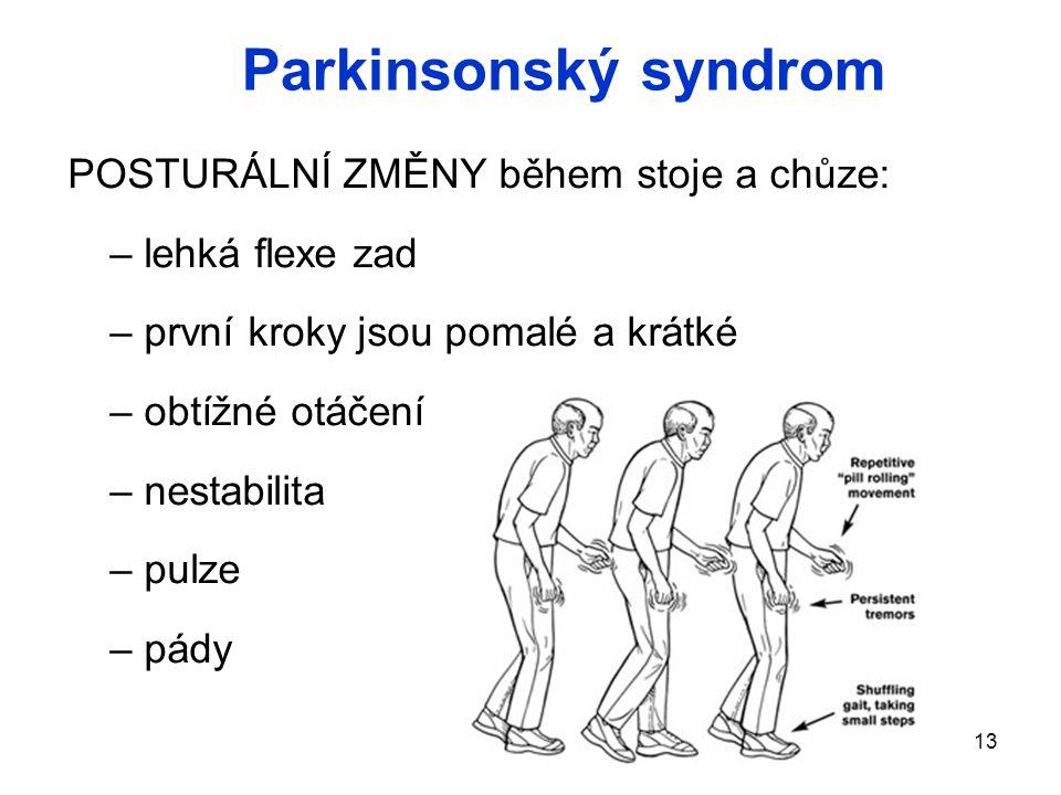 Parkinsonský syndrom POSTURÁLNÍ ZMĚNY během stoje a chůze: