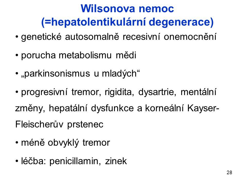 Wilsonova nemoc (=hepatolentikulární degenerace)