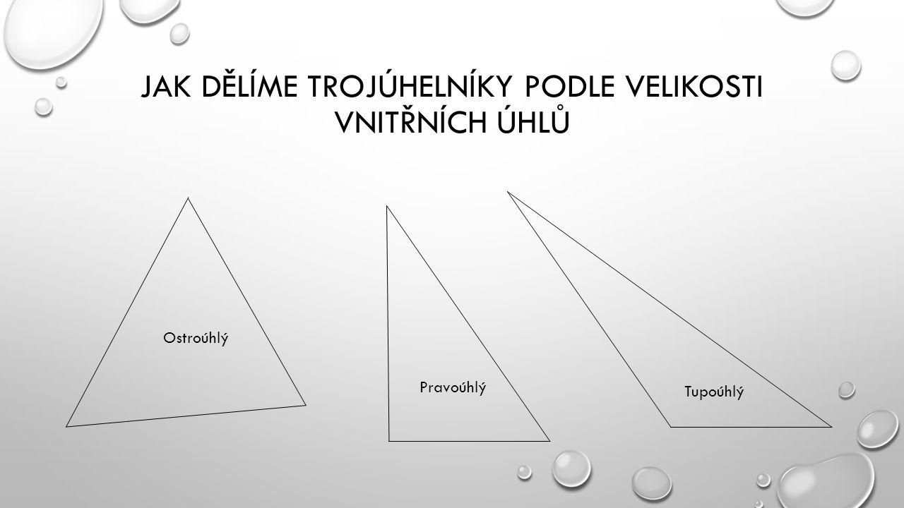 Jak dělíme trojúhelníky podle velikosti vnitřních úhlů
