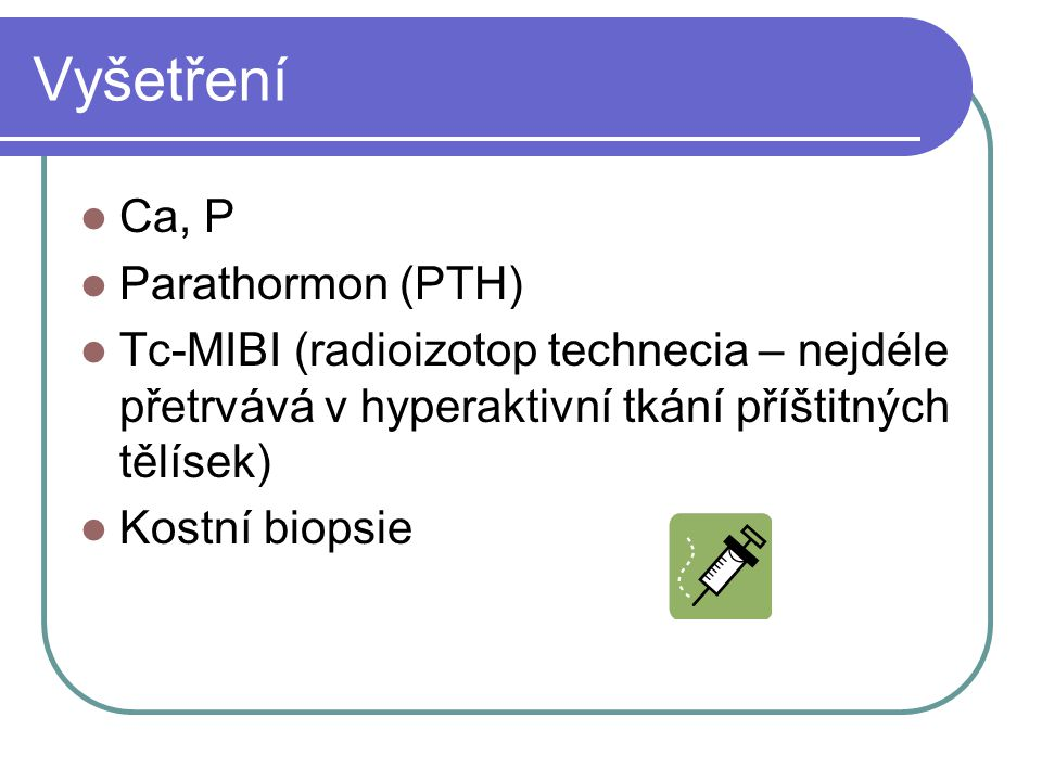 Vyšetření Ca, P Parathormon (PTH)