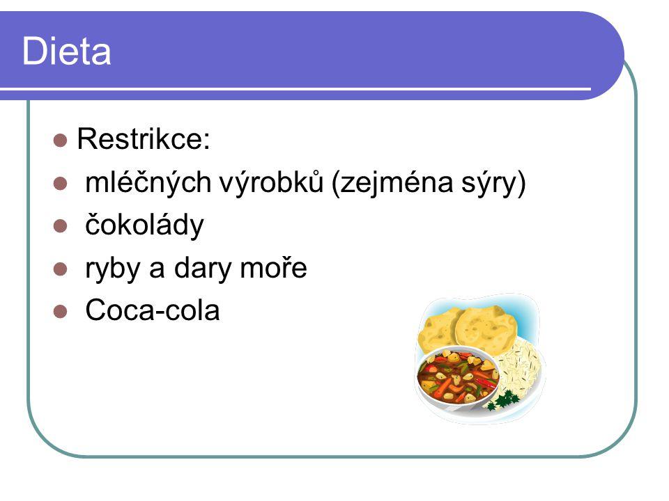 Dieta Restrikce: mléčných výrobků (zejména sýry) čokolády